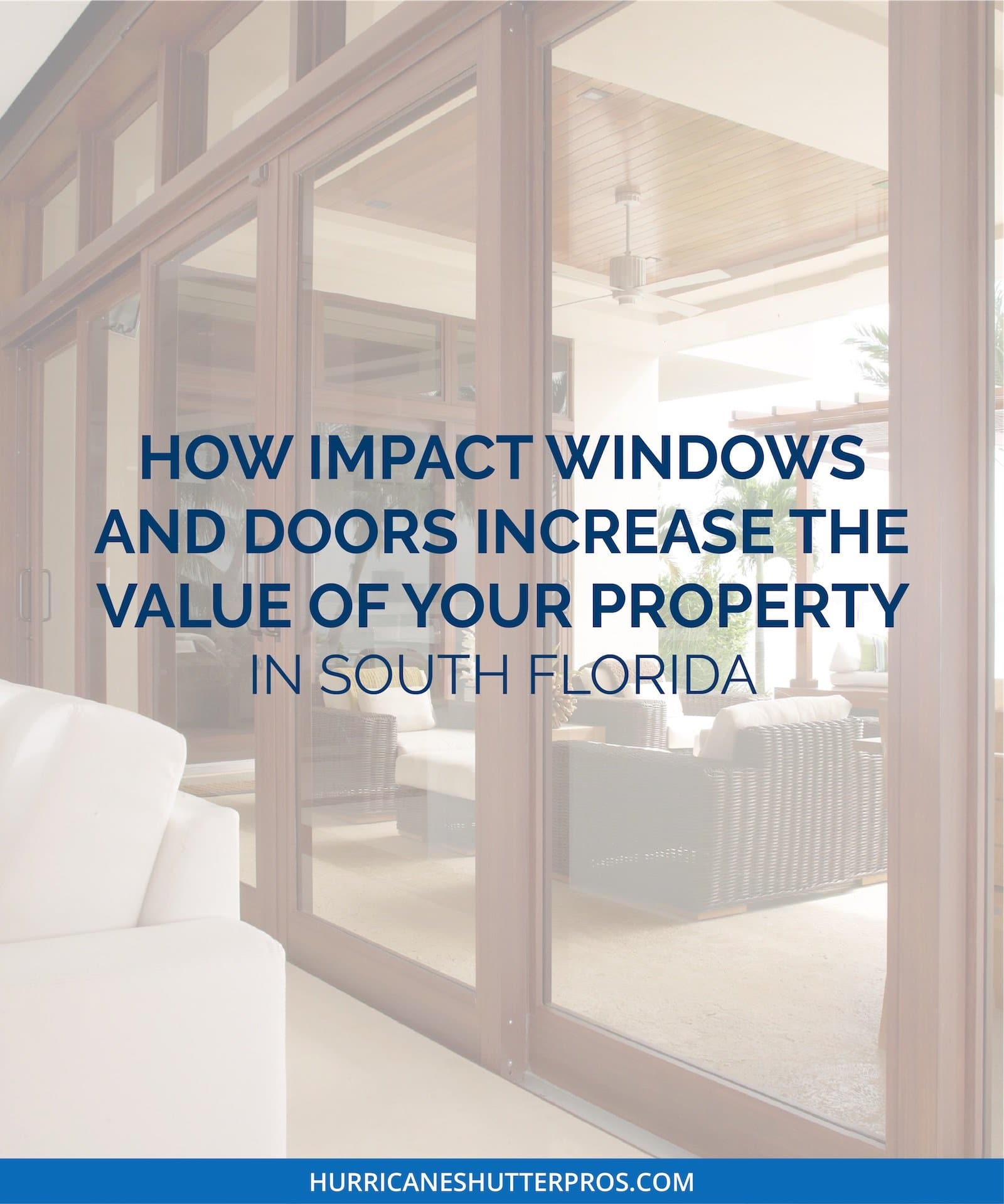 How Impact Windows and Doors Increase the Value of Your Property in South Florida
