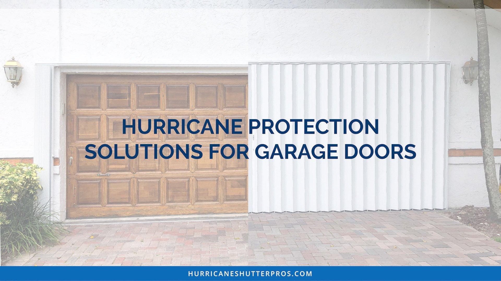 Hurricane Protection Solutions For Garage Doors Hurricane Shutter Pros