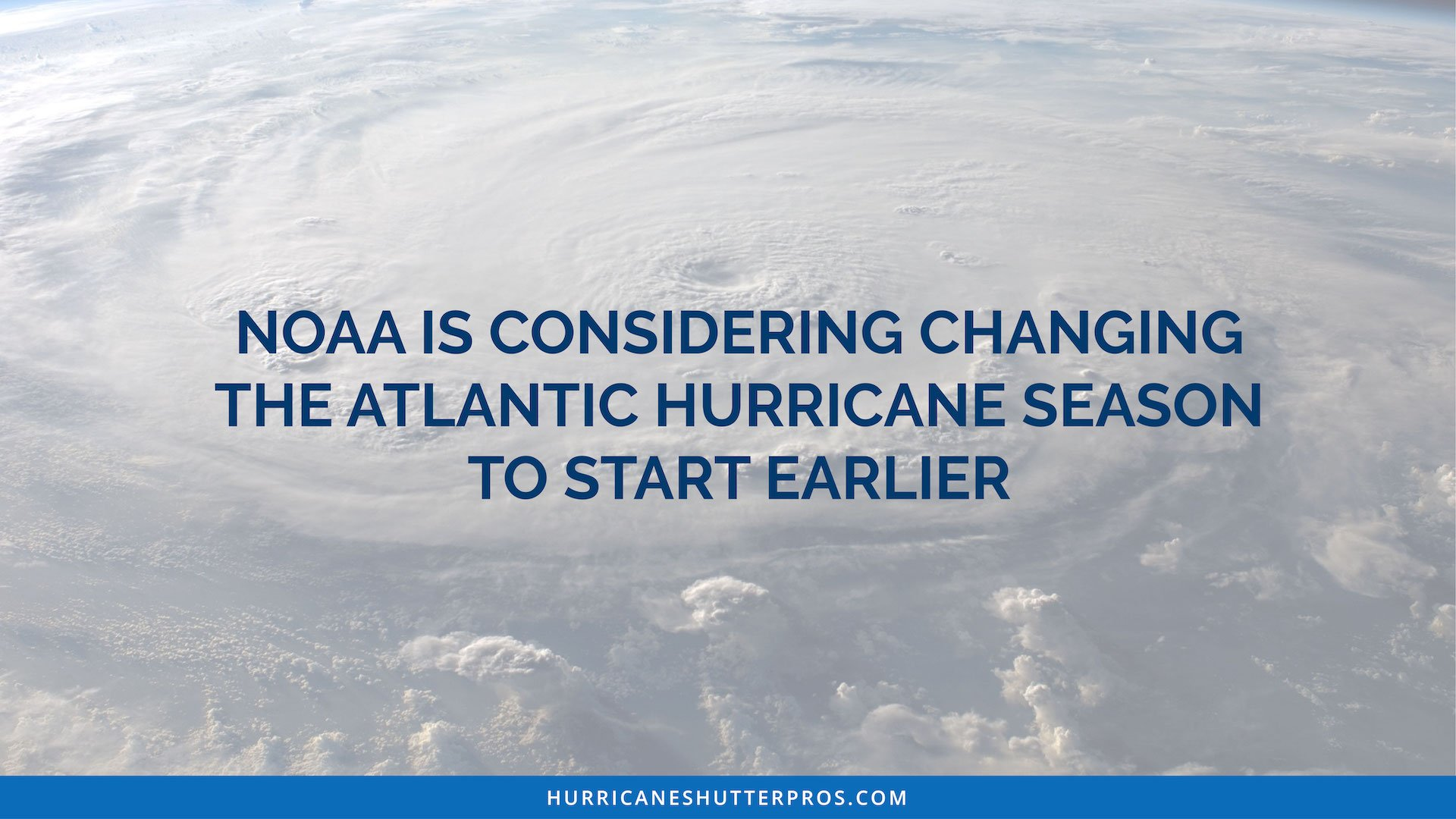 NOAA is Considering Changing the Atlantic Hurricane Season to Start Earlier